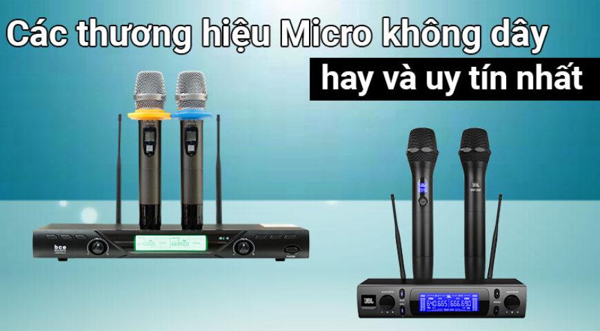 Các thương hiệu Micro không dây hay và uy tín nhất Việt Nam
