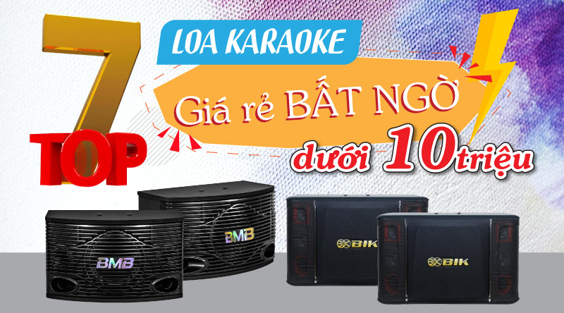 Top 7 Loa karaoke giá rẻ bất ngờ dưới 10 triệu đáng mua